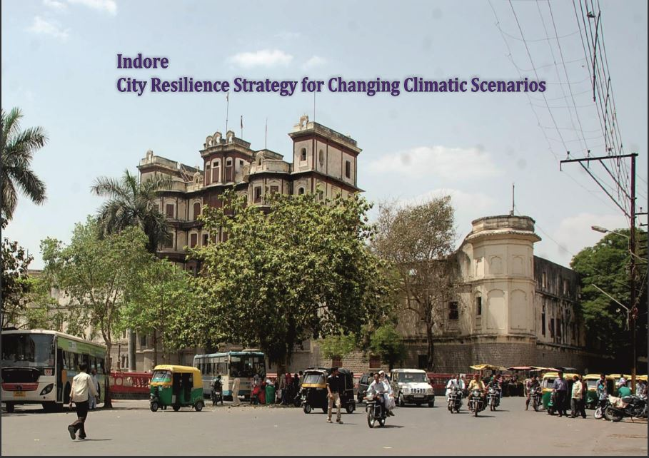 Indore City Resilience Strategy for Changing Climate Scenarios, 2012